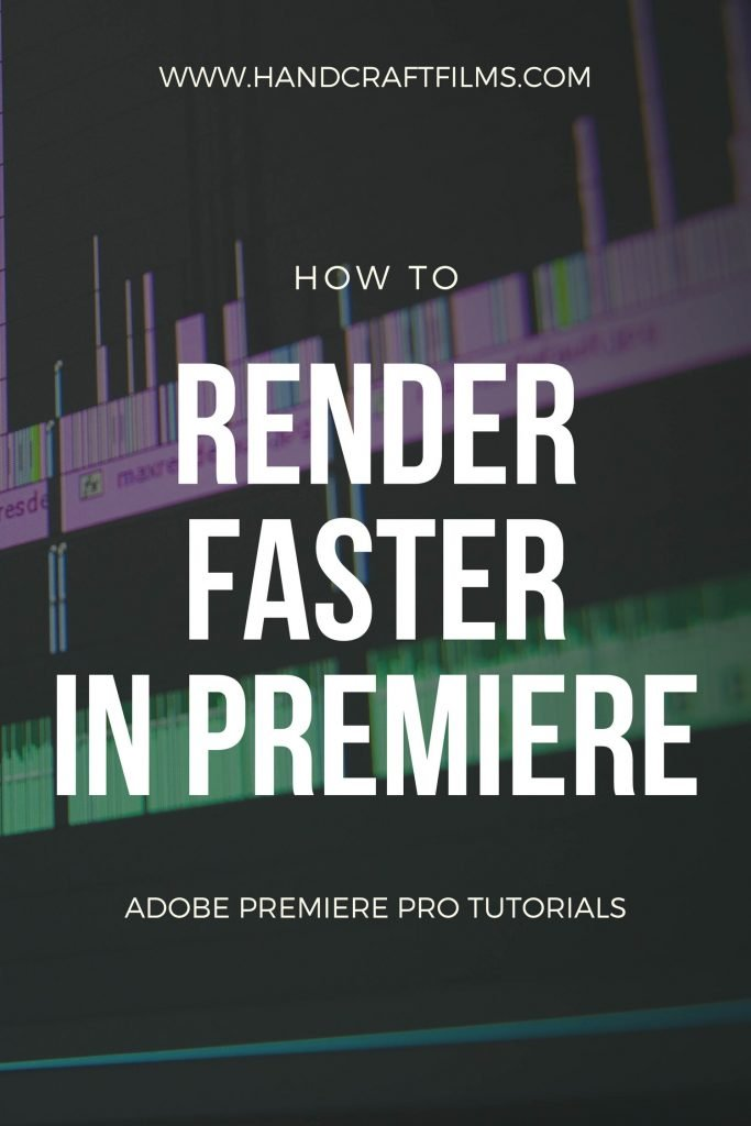 How to Render Faster in Premiere Pro